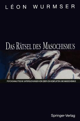 Das Ratsel Des Masochismus By Wurmser, Leon/ Eicke, M. (FRW)